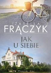 Okładka książki Jak u siebie Izabella Frączyk