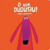Okładka książki O nie, Dudusiu!