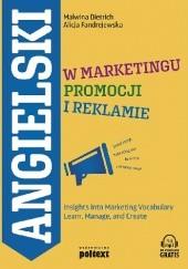 Okładka książki Angielski w marketingu, promocji i reklamie. Insights into Marketing Vocabulary Learn, Manage, and Create Malwina Dietrich,Alicja Fandrejewska
