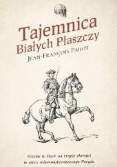 Okładka książki Tajemnica Białych Płaszczy Jean-François Parot