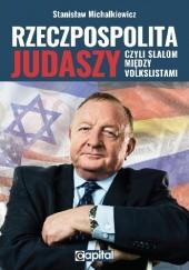 Okładka książki Rzeczpospolita judaszy czyli slalom między volkslistami Stanisław Michalkiewicz