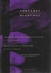 Okładka książki The Thought from Outside. Michel Foucault as I Imagine Him Maurice Blanchot,Michel Foucault