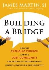 Okładka książki Building a bridge James Martin SJ