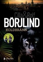 Okładka książki Koldbrann Rolf Börjlind,Cilla Börjlind