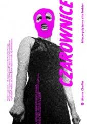 Okładka książki Czarownice. Niezwyciężona siła kobiet Mona Chollet