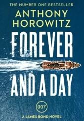 Okładka książki Forever and a Day Anthony Horowitz