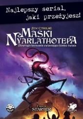 Okładka książki Maski Nyarlathotepa.  Starter Lynn Willis,Mike Mason,Sandy Peterson,Paul Fricker,Adam Wieczorek