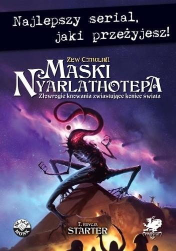 Okładka książki Maski Nyarlathotepa.  Starter Paul Fricker,Mike Mason,Sandy Peterson,Adam Wieczorek,Lynn Willis