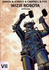 Okładka książki Mistrzowie sf: Wizje robota Jack Campbell,Isaac Asimov,Mack Reynolds,H. B. Fyfe,James Henry Schmitz