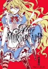Okładka książki Alice in Murderland, Vol. 1 Kaori Yuki
