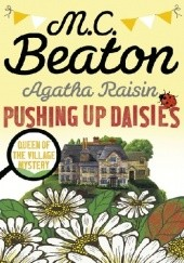 Okładka książki Agatha Raisin Pushing Up Daisies M.C. Beaton