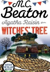 Okładka książki Agatha Raisin and The Witches' Tree M.C. Beaton