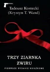 Okładka książki Trzy ziarnka żwiru Tadeusz Kostecki