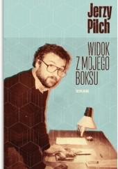 Okładka książki Widok z mojego boksu Jerzy Pilch