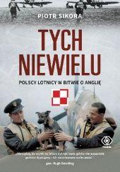 Okładka książki Tych niewielu. Polscy lotnicy w bitwie o Anglię
