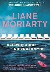 Okładka książki Dziewięcioro nieznajomych Liane Moriarty