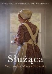 Okładka książki Służąca Weronika Wierzchowska