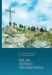 Okładka książki Szlakiem Bożego Miłosierdzia Mariusz Bernyś,Michał Dłutowski