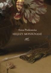 Okładka książki Między monsunami Anna Piwkowska