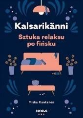 Okładka książki Kalsarikänni. Sztuka relaksu po fińsku Miska Rantanen