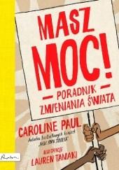 Okładka książki Masz Moc! Poradnik zmieniania świata Caroline Paul