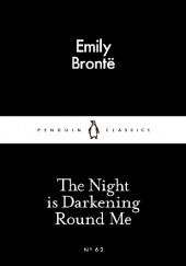 Okładka książki The Night is Darkening Round Me Emily Jane Brontë