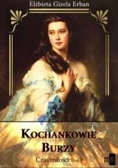 Okładka książki Kochankowie Burzy. Czas miłości. Tom 1 Elżbieta Gizela Erban