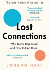 Okładka książki Lost Connections: Why Youre Depressed and How to Find Hope Johann Hari