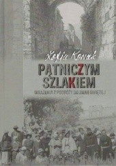 Okładka książki Pątniczym szlakiem Zofia Kossak-Szczucka