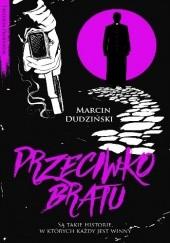 Okładka książki Przeciwko bratu Marcin Dudziński
