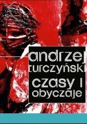 Okładka książki Czasy i obyczaje. Wariacje biograficzne Andrzej Turczyński