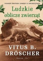 Okładka książki Ludzkie oblicze zwierząt Vitus B. Dröscher