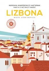 Okładka książki Lizbona. Miasto, które przytula Marta Stacewicz-Paixão,Weronika Wawrzkowicz-Nasternak