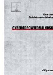 Okładka książki Cyberodpowiedzialność Katarzyna Chałubińska-Jentkiewicz
