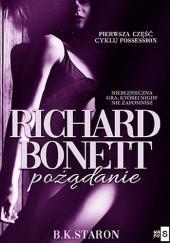 Okładka książki Richard Bonett. Pożądanie B. K. Staron