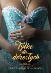 Okładka książki Tylko dla dorosłych Nina Majewska-Brown