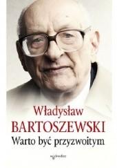 Okładka książki Warto być przyzwoitym Władysław Bartoszewski