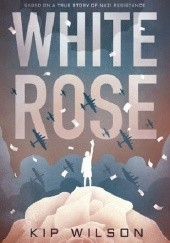 Okładka książki White Rose Kip Wilson