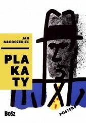 Okładka książki Jan Młodożeniec. Plakaty Dorota Folga-Januszewska