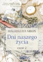 Okładka książki Dni naszego życia. Część 2 Małgorzata Mikos