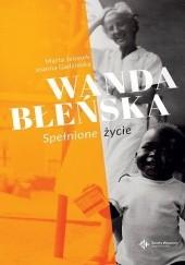 Okładka książki Wanda Błeńska. Spełnione życie Marta Jelonek,Joanna Gadzińska