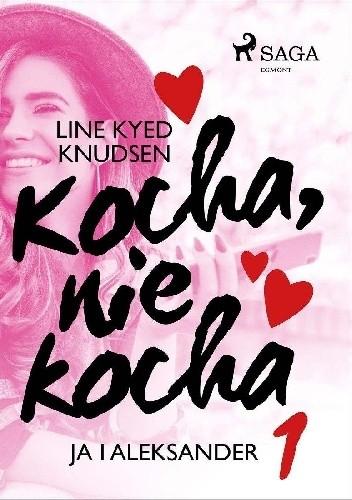Okładka książki kocha, nie kocha ja i aleksander Line Kyed Knudsen