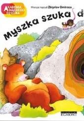 Okładka książki Myszka szuka domu. Akademia mądrego dziecka Zbigniew Dmitroca