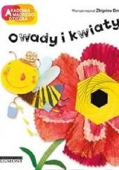 Okładka książki Owady i kwiaty. Akademia mądrego dziecka. A to ciekawe Zbigniew Dmitroca
