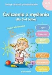 Okładka książki Ćwiczenia z myślenia dla 3-4 latka Tamara Michałowska