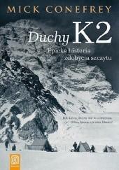 Okładka książki Duchy K2. Epicka historia zdobycia szczytu Mick Conefrey