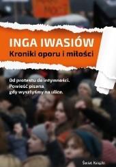 Okładka książki Kroniki oporu i miłości Inga Iwasiów
