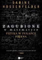 Okładka książki Zagubione w matematyce. Fizyka w pułapce piękna Sabine Hossenfelder