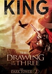 Okładka książki The Dark Tower II: The Drawing of the Three Stephen King