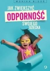 Okładka książki Jak zwiększyć odporność swojego dziecka Monika Bigoś